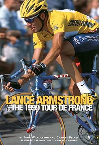 Lance Armstrong & the 1999 Tour de: Wilcockson, John; Pelkey,