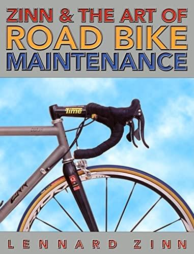 9781884737701: Zinn and the Art of Road Bike Maintenance