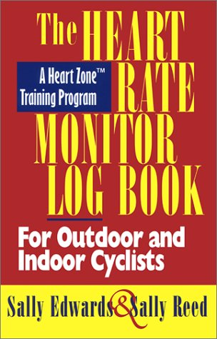 9781884737817: The Heart Rate Monitor Log Book for Cyclists (Heart Zone Training Program Series)