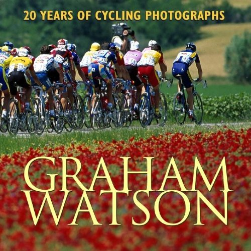 9781884737848: Graham Watson: 20 Years of Cycling Photography