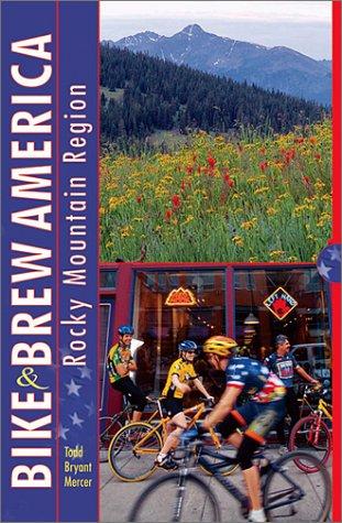 9781884737916: Bike and Brew America: Rocky Mountain Region: