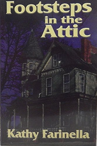 Footsteps in the attic: Kathy Farinella