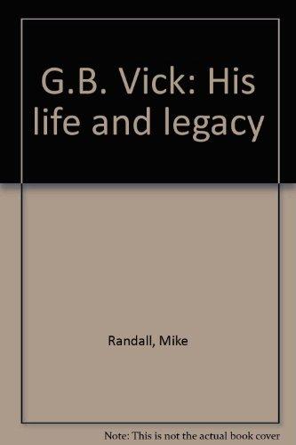 9781884764097: G.B. Vick: His life and legacy