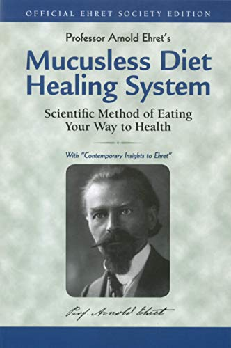 9781884772009: Mucusless Diet Healing System: Scientific Method of Eating Your Way to Health