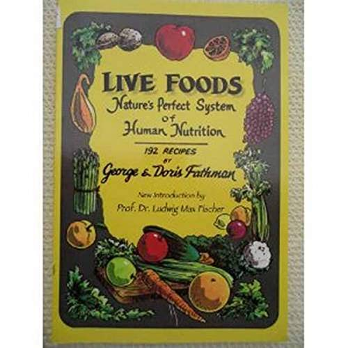 9781884772030: Live Foods: Nature's Perfect System of Human Nutrition