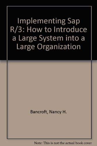 Implementing Sap R/3: How to Introduce a: Nancy H. Bancroft