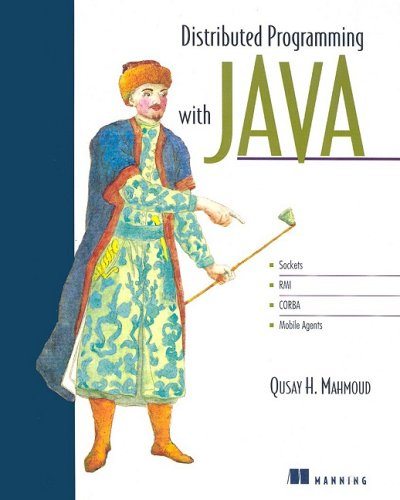 Distributed Programming with Java: Qusay Mahmoud