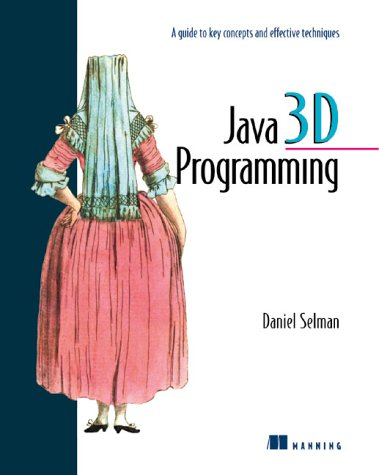 9781884777974: Java 3D Programming: A Guide to Key Concepts and Effective Techniques