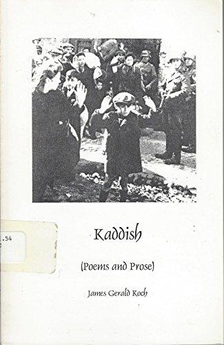 Kaddish: Poems and prose: Koch, James Gerald