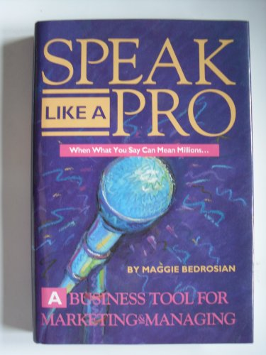 9781884798252: Speak like a pro: A business tool for marketing and managing
