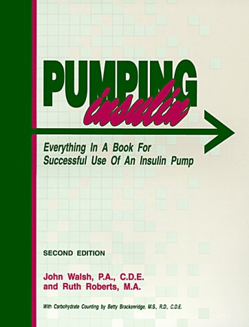 Pumping Insulin: Everything You Need to Know to Use an Insulin Pump Successfully: John E. Walsh