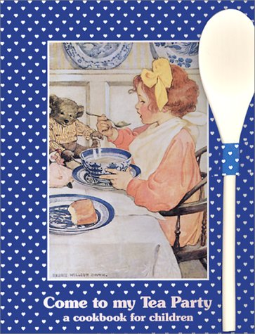 Come to My Tea Party: A Cookbook: Akmon, Nancy C.