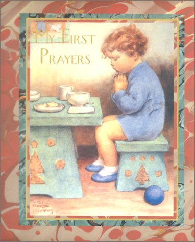 My First Prayers (1884807526) by Bessie Pease Gutmann; Nancy Akmon; Roni Akmon