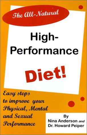 9781884820465: The All-Natural High-Performance Diet