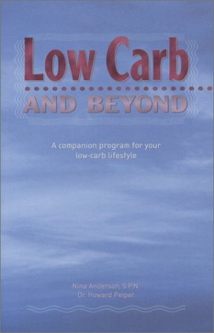 Low Carb and Beyond (188482076X) by Anderson, Nina; Peiper, Howard