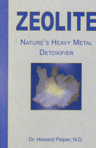 9781884820830: Zeolite: Nature's Heavy Metal Detoxifier