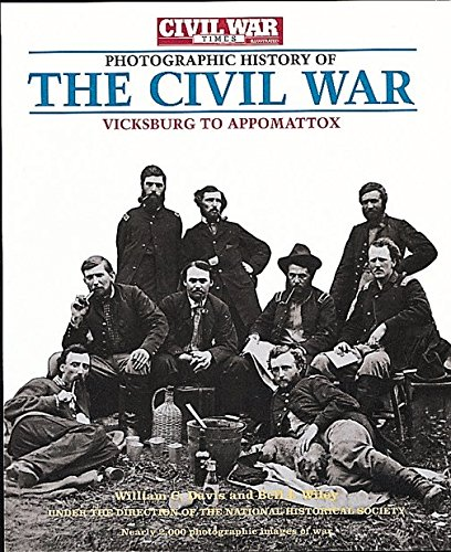 Photographic History of The Civil War . Vicksburg to Appomattox . Fighting for Time. The South ...