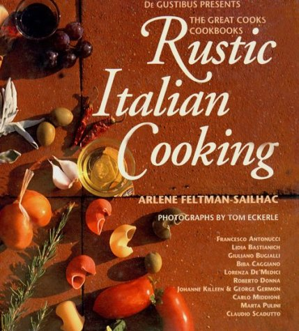 Rustic Italian Cooking (De Gustibus Presents the: Arlene Feltman-Sailhac