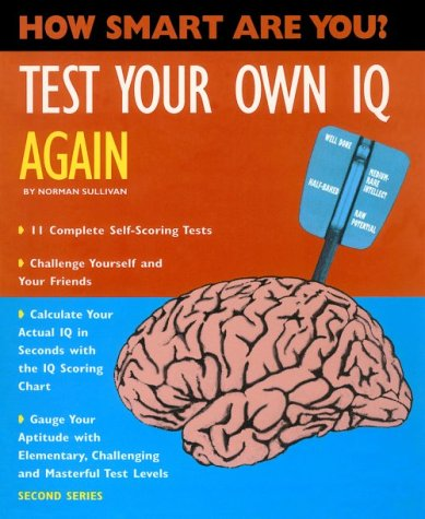 Test Your Own IQ Again (How Smart: Sullivan, Norman