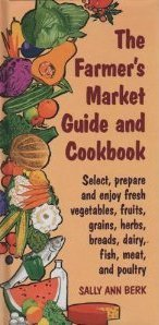 9781884822360: The Farmer's Market Guide and Cookbook