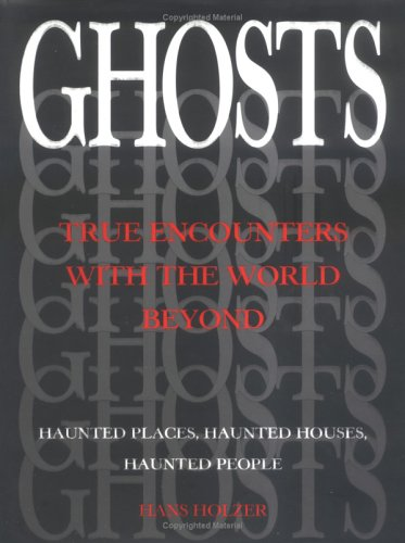 9781884822643: Ghosts: True Encounters with the World Beyond