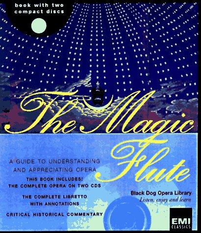 """9781884822827: """"Magic Flute"""": Wolfgang Amadeus Mozart (Black Dog Opera Library)"""