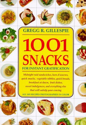 9781884822971: 1001 Snacks: For Instant Gratification