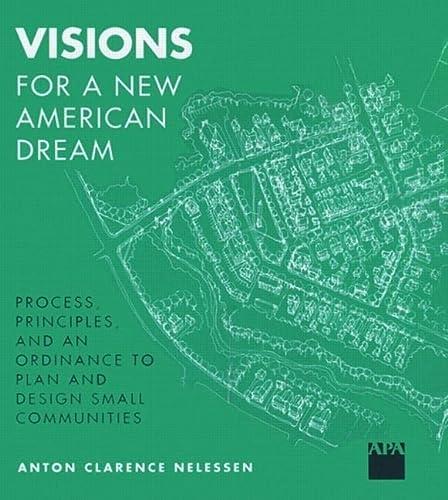 Visions For a New American Dream: Process,: Anton C. Nelessen