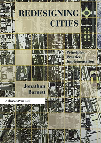 9781884829703: Redesigning Cities: Principles, Practice, Implementation