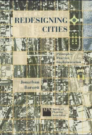 9781884829710: Redesigning Cities: Principles, Practice, Implementation