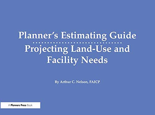 9781884829765: Planner's Estimating Guide: Projecting Land-Use and Facility Needs