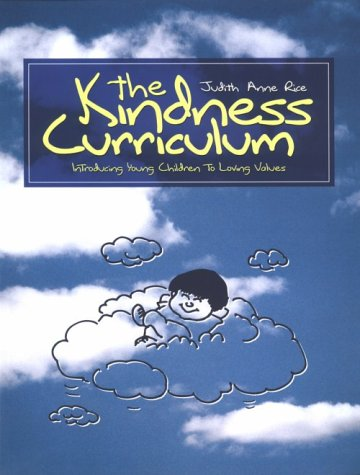 9781884834028: The Kindness Curriculum: Introducing Young Children to Loving Values