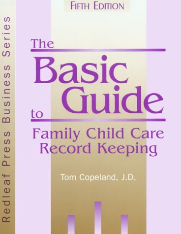The Basic Guide to Family Child Care: Copeland, Tom