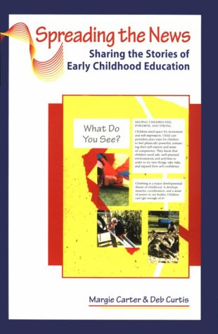 9781884834141: Spreading the News: Sharing the Stories of Early Childhood Education