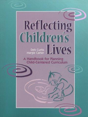 9781884834271: Reflecting Children's Lives: A Handbook for Planning Child-Centered Curriculum