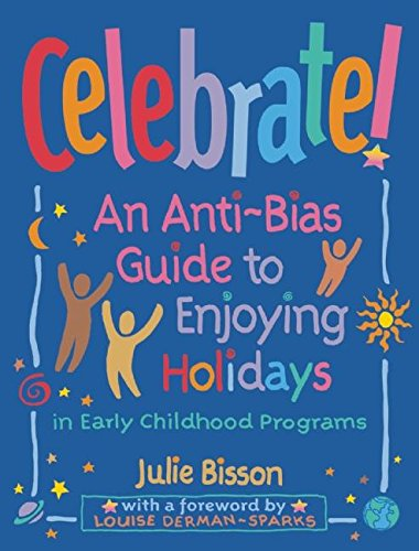 9781884834325: Celebrate!: An Anti-Bias Guide to Enjoying Holidays in Early Childhood Programs