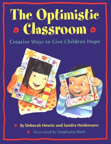 9781884834608: The Optimistic Classroom: Creative Ways to Give Children Hope