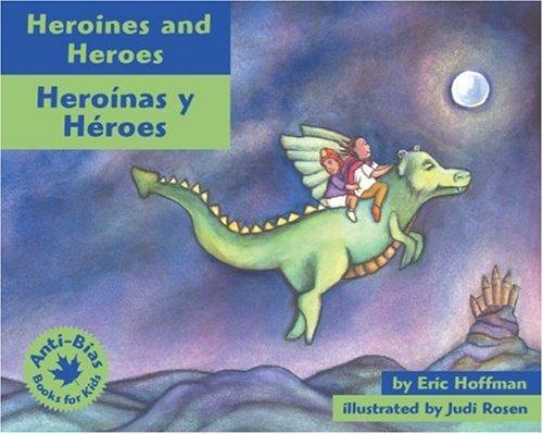 Heroines and Heroes: Heroínas y heroes (Anti-Bias Books for Kids) (Spanish Edition): Eric Hoffman