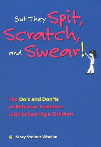 9781884834806: But They Spit, Scratch and Swear: A School-Age Care Survival Guide