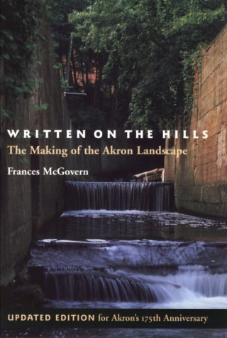 9781884836220: Written on the Hills: The Making of the Akron Landscape (Ohio History & Culture Series)