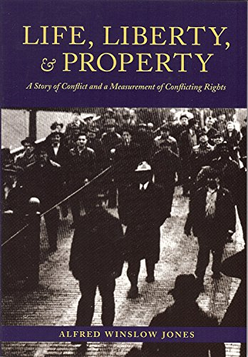 Life, Liberty, and Property: A Story of: Jones, Alfred Winslow