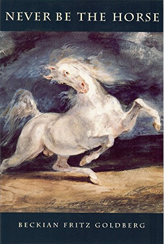 9781884836541: Never be the horse. (Akron Series in Poetry)