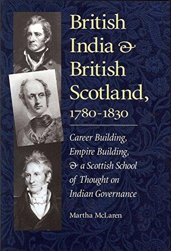 British India and British Scotland, 1780-1830: Career-building,: McLaren, Martha