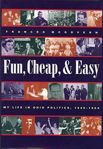 Fun, Cheap, & Easy: My Life in Ohio Politics, 1949-1964 (Series on Ohio History and Culture): ...