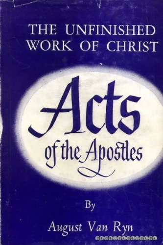 Acts of the Apostles: The Unfinished Work: VAN RYN, AUGUST.