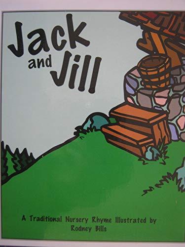 Jack and Jill: A Traditional Nursery Rhyme: Rodney Bills