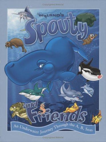 Wyland's Spouty and Friends: Steve Creech; Creator-Wyland; Contributor-Gregg Hamby
