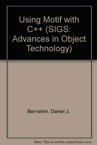 9781884842061: Using Motif with C++ (SIGS: Advances in Object Technology)