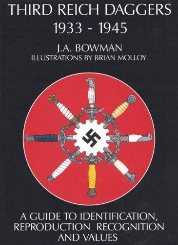 Third Reich Daggers 1933-1945: A Guide to: J. A. Bowman
