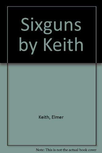9781884849107: Sixguns by Keith